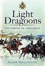 Light Dragoons: The Making of a Regiment, Allan Mallinson, New Book