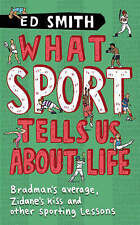 Good, What Sport Tells Us About Life: Bradman's Average, Zidane's Kiss and Other