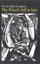 THE WHEEL'S STILL IN SPIN: STARDUST AND COALDUST - A COALMINER'S MAHABHARATA., D