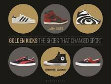 Golden Kicks: The Shoes That Changed Sport by Jason Coles (Hardback, 2016)