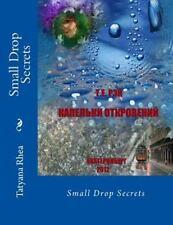 Small Drop Secrets by Tatyana Rhea (2013, Paperback, Large Type)
