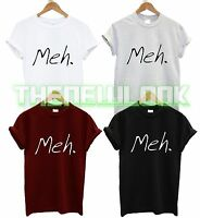 MEH T SHIRT HIPSTER FASHION TUMBLR SWAG DOPE TREND HATE SWAG DOPE FUNNY UNISEX