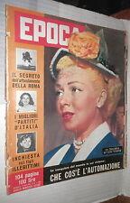 EPOCA 13 Aprile 1958 Lana Turner Heil Nasser Kruscev Audrey Hepburn Omar Sivori