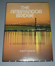 The Ambassador Bridge - Monument to Progress (Detroit to Windsor Crossing Book)