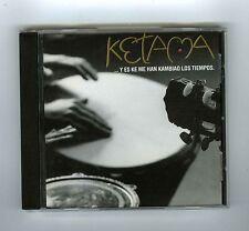 CD (NEW)KETAMA Y ES ME HAN KAMBIAO LOS TIEMPOS