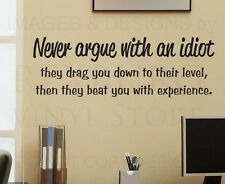 Wall Decal Sticker Quote Vinyl Art Removable Arguing with an Idiot Funny I72