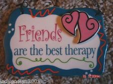 Friends Are The Best Therapy-ceramic sign-Ganz FREE Shipping