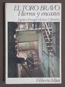 El Toro Bravo Hierro y encastes - Filiberto Mira - Corrida taureau combat Caste