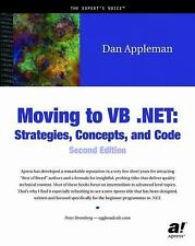 Moving to VB .NET : Strategies, Concepts, and Code by Daniel Appleman (2003,...