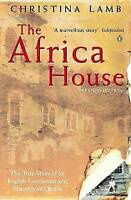The Africa House: The True Story of an English Gentleman and His African Dream,