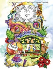 Nice Little Town Adult Colouring Book Quaint Cute Animals Whimsy Fairy Tale Gift
