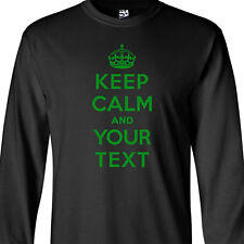 Custom Keep Calm LONG SLEEVE T-Shirt - Personalized Carry On and Meme Make It