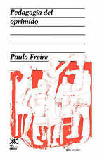 NEW Pedagogia del oprimido (Spanish Edition) by Paulo Freire