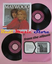 LP 45 7'' MAYWOOD Give me back my love That certain feeling 1980 no cd mc dvd