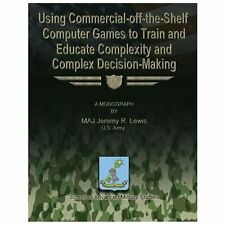 Using Commercial-Off-the-Shelf Computer Games to Train and Educate Complexity...
