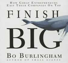 Finish Big: How Great Entrepreneurs Exit Their Companies on Top b 9781469089195