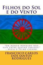 Filhos Do Sol e Do Vento : Ciganos, Os Filhos Do Vento by Francisco Carlos...