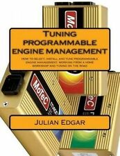 Tuning programmable engine management: How to select, install and tune programma