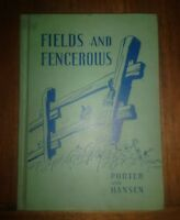 Fields And Fencerows Porter And Hansen Hardcover Vintage Children's book 1937