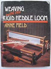 WEAVING WITH THE RIGID HEDDLE LOOM by ANNE FIELD