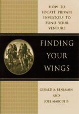 Finding Your Wings: How to Locate Private Investors to Fund Your Venture