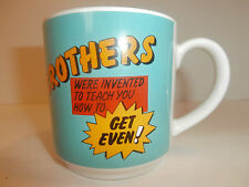 Carlton Cards Stoneware Mug Brothers Were Invented to Teach You How to Get Even