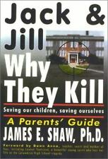 Jack & Jill, Why They Kill: Saving Our Children, Saving Ourselves-ExLibrary