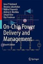 On-Chip Power Delivery and Management by Selçuk Köse, Andrey V. Mezhiba,...