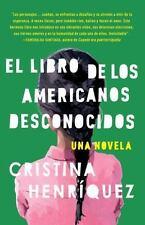 Vintage Espanol: El Libro de los Americanos Desconocidos by Cristina...