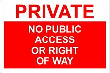 Sticker / Decal - Private no public access or right of way 300mmx200mm
