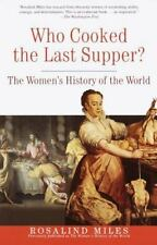 Who Cooked the Last Supper: The Women's History of the World, Miles, Rosalind, A