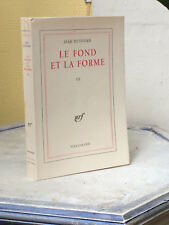 JEAN DUTOURD - LE FOND ET LA FORME Tome III - GALLIMARD