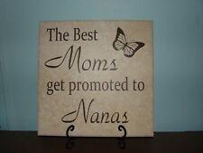 The best Moms get promoted to nanas, Grandmas, GiGi, MeMe, NeNe Tile, Plaque,