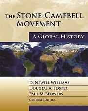The Stone-Campbell Movement: A Global History Hardback Williams, Foster, Blowers