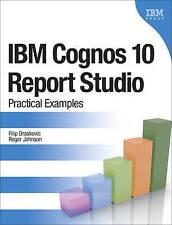 USED (GD) IBM Cognos 10 Report Studio: Practical Examples by Filip Draskovic