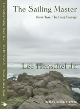 The Sailing Master, Book Two : The Long Passage by Lee Henschel Jr. (2017,...