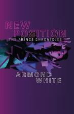 New Position : The Prince Chronicles: By White, Armond