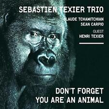 Sebastien Texier - Don't Forget You Are An Animal (Cristal) Rec.2008 Rel.2009
