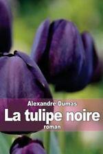La Tulipe Noire by Alexandre Dumas (2014, Paperback)