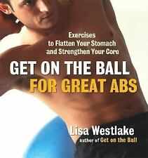Get on the Ball for Great Abs: Exercises to Flatten Your Stomach and S-ExLibrary