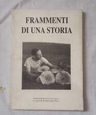 FRAMMENTI DI UNA STORIA FRANCESCA PAT 1993  LIBRO STORIA