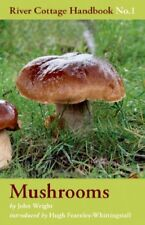 Mushrooms: River Cottage Handbook No.1,John Wright,Hugh Fearnley-Whittingstall