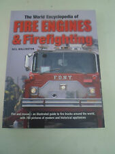 The World Encyclopedia of Fire Engines & Firefighting + Well Illustrated
