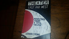 Theater East and West : Perspectives Toward a Total Theater by Leonard C. Pronko