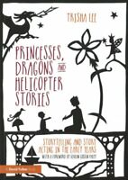 Princesses, Dragons and Helicopter Stories : Storytelling and Story Acting in...