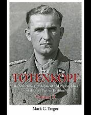 Totenkopf. Volume 2: The Structure, Development and Personalities of the 3.SS-Pa