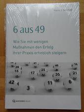 6 aus 49 Hans J. Schmid Zahnarzt Marketing Dental Praxiserfolg NEU in Folie
