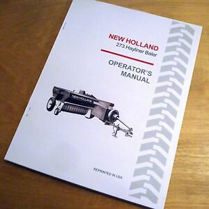 New Holland 273 Baler Hayliner Operator's Owners Book Guide Manual NH