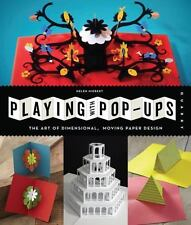 Playing with Pop-ups: The Art of Dimensional, Moving Paper Designs, Hiebert, Hel