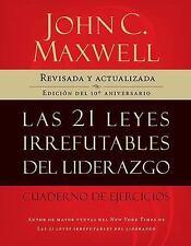 Las 21 Leyes Irrefutables del Liderazgo, Cuaderno de Ejercicios by John C....
